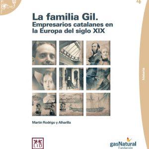La Familia Gil. Empresarios catalanes en la Europa del Siglo XIX